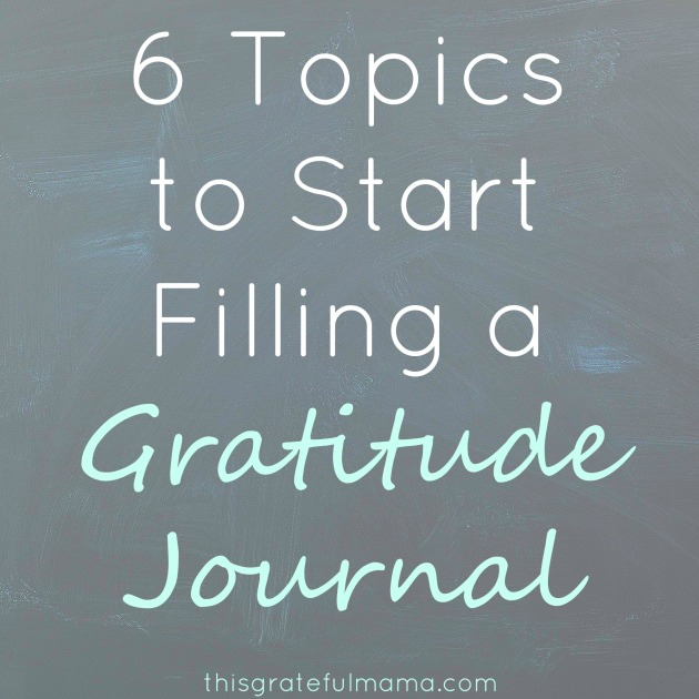 6 Topics To Start Filling A Gratitude Journal