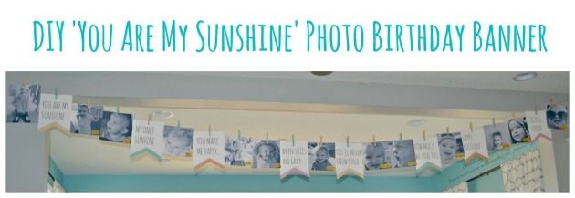 DIY You Are My Sunshine Photo Birthday Banner