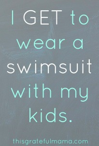 thisgratefulmama.com | It is a privilegee to squeeze into a swimsuit and wear it to play in a pool with our kids (even if it take a while to find one that stays where it is supposed to stay).