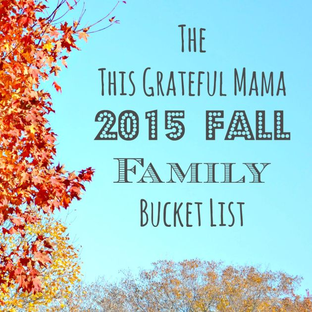2015 Fall Family Bucket List | thisgratefulmama.com