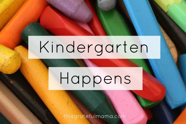 Kindergarten Happens | thisgratefulmama.com