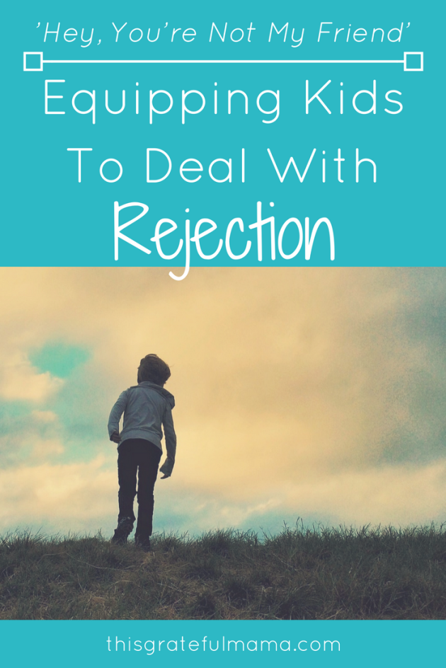 Equipping Kids To Cope With Rejection | thisgratefulmama.com