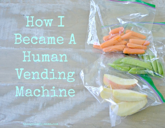 How I Became A Human Vending Machine | thisgratefulmama.com