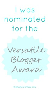 Versatile Blogger Award Nomination | thisgratefulmama.com