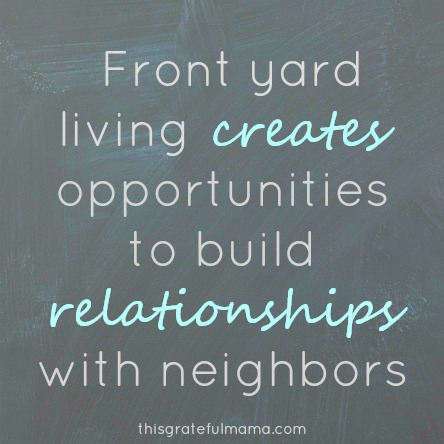 A Case For Front Yard Living | thisgratefulmama.com