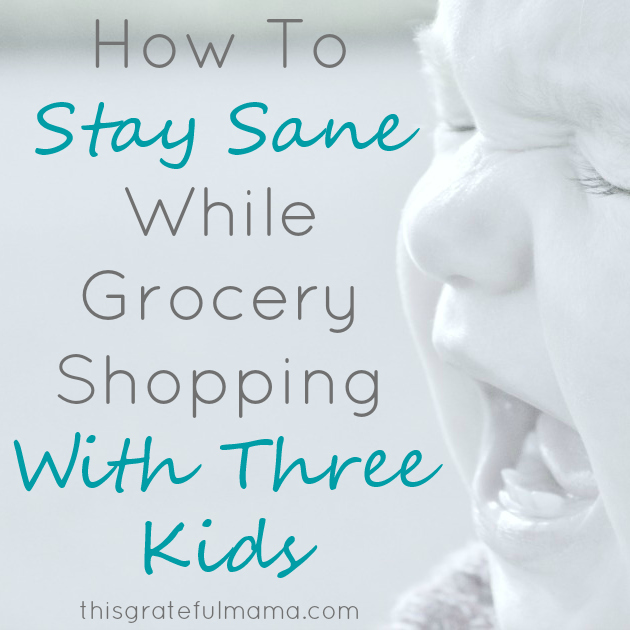 How To Stay Sane While Grocery Shopping With Three Kids | thisgratefulmama.com